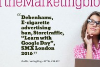 "Reading List : Debenhams, E-cigarette advertising ban, Storetraffic, ""Learn with Google Day"", SMX London 2016"