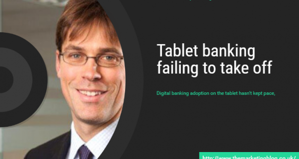 Research : Tablet banking failing to take off – new research into consumer perceptions of banking channels