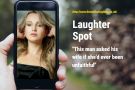 Laughter Spot : This man asked his wife if she'd ever been unfaithful