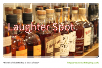 """Laughter Spot :  """"A bottle of Irish Whiskey in times of need"""""""