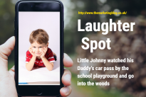 """Laughter Spot : """"Little Johnny runs home to tell his Mother"""""""