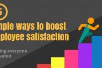 5 simple ways to boost employee satisfaction