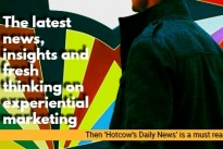 Interested in the latest news, insights and fresh thinking on experiential marketing? Then 'Hotcow's Daily News' is a must read