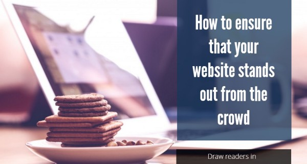 How to ensure your brand's website stands out from the crowd