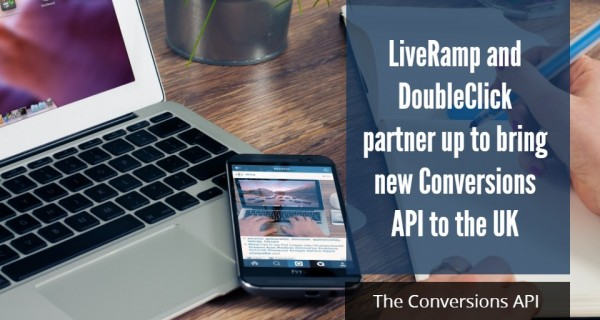 LiveRamp and DoubleClick partner up to bring new Conversions API to the UK