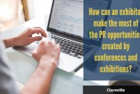 Are you making the most of PR opportunities at conferences and exhibitions? … Clareville