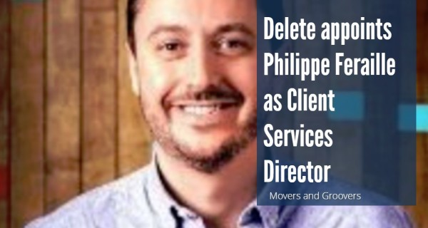 Movers and Groovers : Delete appoints Philippe Feraille as Client Services Director