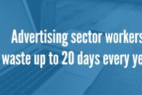 Advertising sector workers waste up to 20 days every year looking for internal support, new research reveals