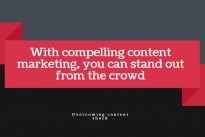 Overcoming content shock with compelling marketing