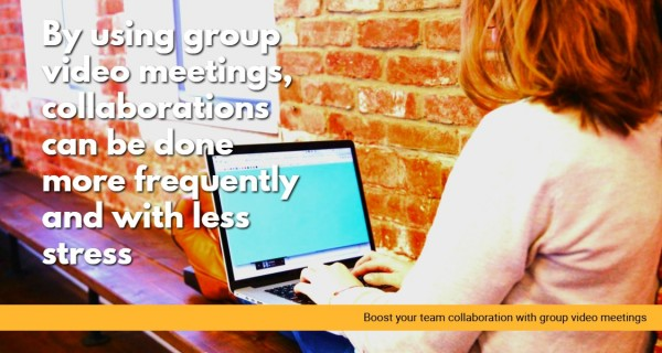 Boost your team collaboration with group video meetings