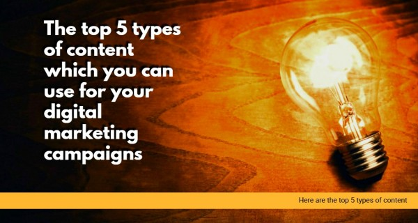 5 types of online content you can use for your internet marketing campaigns