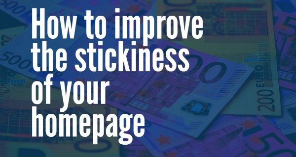 Research : How you can improve the stickiness of your homepage