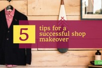 The ultimate marketing tool: 5 tips for a successful shop makeover