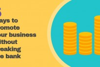 5 ways to promote your business without breaking the bank