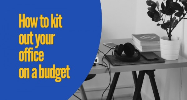 How business can kit out their offices on a budget