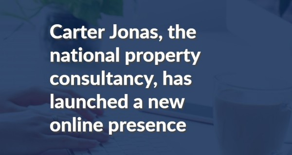 Delete unveils fresh customer-centric digital presence for property services leader Carter Jonas