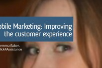 Exclusive : Mobile Marketing: Improving the customer experience ..Gemma Baker , Click4Assistance