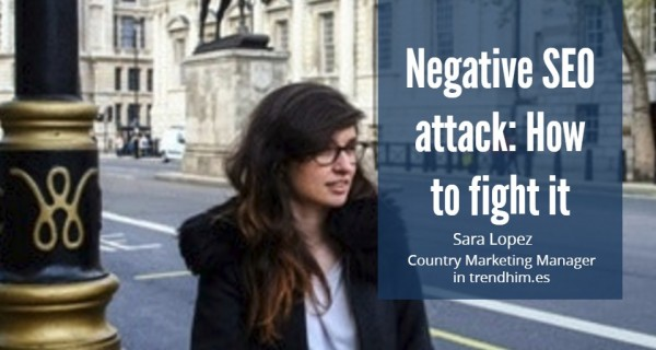 Negative SEO attack: How to fight it … Sara Lopez, trendhim