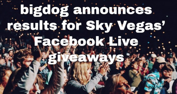 One of the biggest Facebook Live giveaways ever for Sky Vegas – bigdog