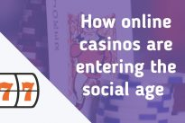 How online casinos are entering the social age … [Exclusive]