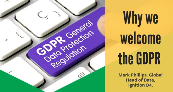 Why we welcome the GDPR … Mark Phillips, Ignition D4