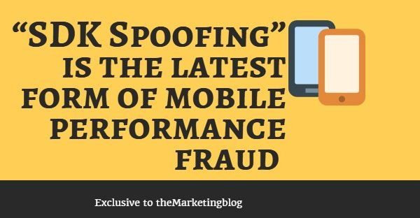 How advertisers can mitigate SDK Spoofing, the newest mobile ad fraud threat