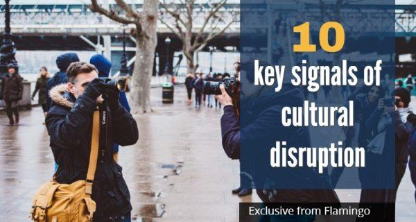 Flamingo identifies 10 key signals of cultural disruption