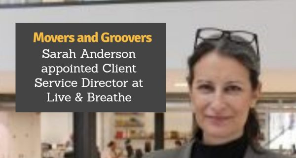 Movers and Groovers : Sarah Anderson appointed Client Service Director at Live & Breathe