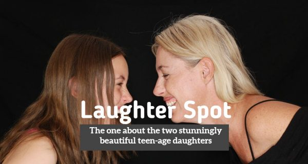 "Laughter Spot : ""The one about the two stunningly beautiful teen-age daughters"""