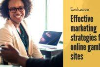 Effective marketing strategies for online gambling sites