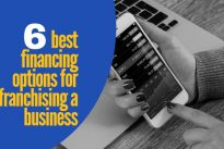 6 best financing options for franchising a business