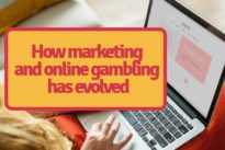 How marketing and online gambling has evolved