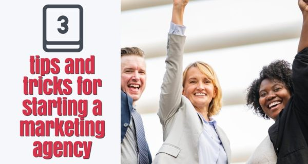 """Marketing Pointers …. """"3 tips and tricks for starting a marketing agency"""""""