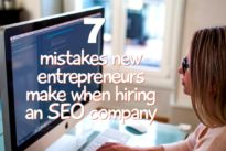 7 mistakes new entrepreneurs make when hiring an SEO company
