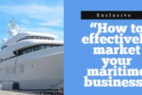 """How to effectively market your maritime business"" … special article"