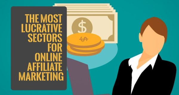 The most lucrative sectors for online affiliate marketing