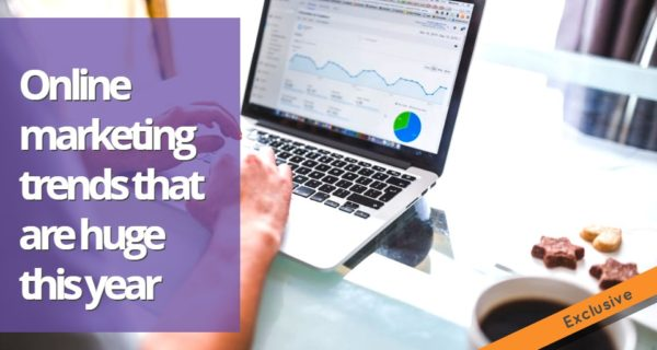 Online marketing trends that are huge this year .. exclusive