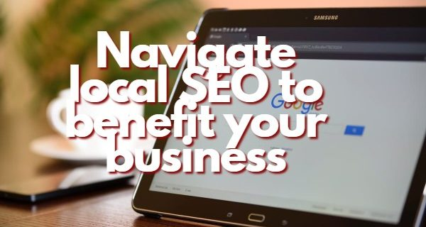 Is there a perfect way to navigate local SEO?