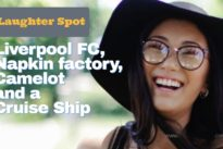 Laughter Spot : Liverpool FC , Russian napkin factory, Camelot , a Cruise Ship ..  plus other gems