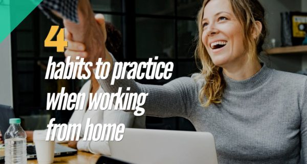 4 habits to practice when working from home