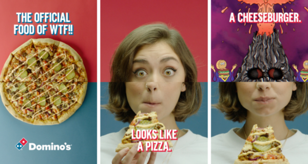 Domino's  … 'The official food of WTF!'