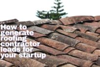 How to generate roofing contractor leads for your startup