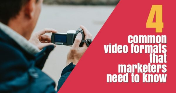 4 common video formats that marketers need to know
