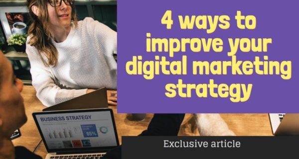 4 ways to improve your digital marketing strategy