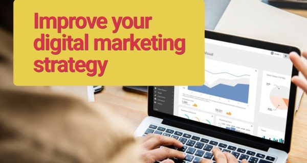 4 ways to improve your digital marketing strategy