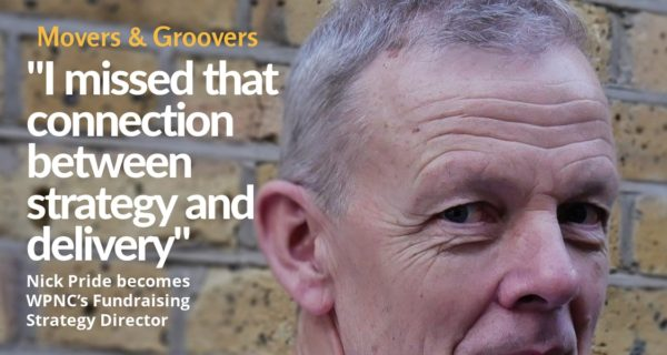 Movers and Groovers : WPN Chameleon hires Oxfam's Nick Pride to head fundraising strategy for charity clients