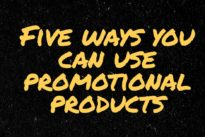 Five ways you can use promotional products