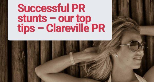 Successful PR stunts – our top tips – Clareville PR