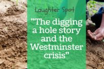 "Laughter Spot : ""The digging a hole story and the Westminster crisis"""