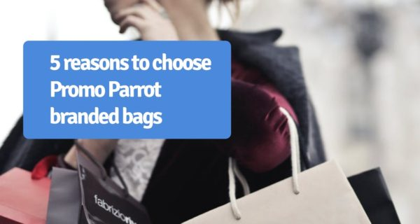 5 reasons to choose Promo Parrot branded bags